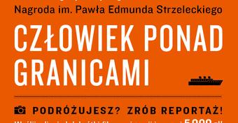 """""""Człowiek ponad granicami"""". Nagroda im. P.E.  Strzeleckiego - ostatni tydzień składania prac"""
